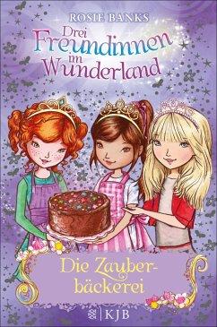 Die Zauberbackerei / Drei Freundinnen im Wunderland Staffel 2 Bd.2