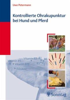 Kontrollierte Ohrakupunktur bei Hund und Pferd (eBook, PDF) - Petermann, Uwe