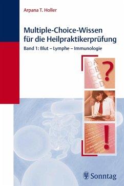 Multiple-Choice-Wissen für die Heilpraktiker-Prüfung (eBook, ePUB) - Holler, Arpana Tjard