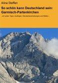 So schön kann Deutschland sein: Garmisch-Partenkirchen (eBook, ePUB)