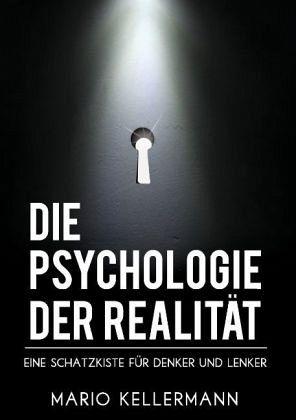 Die Psychologie der Realität - Kellermann, Mario