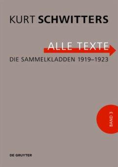 Alle Texte - Die Sammelkladden 1919-1923 - Schwitters, Kurt