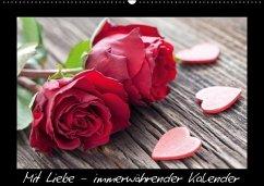 Mit Liebe - immerwährender Kalender (Wandkalender immerwährend DIN A2 quer)