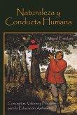Naturaleza y Conducta Humana: Conceptos, Valores y Practicas Para La Educacion Ambiental