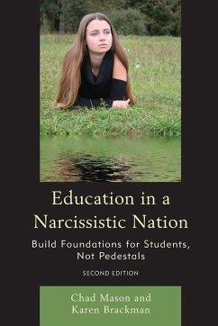 Education in a Narcissistic Nation - Brackman, Karen; Mason, Chad