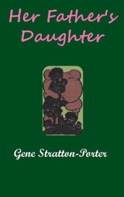 Her Father's Daughter - Stratton-Porter, Gene