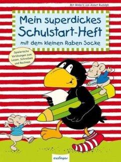 Der kleine Rabe Socke: Mein superdickes Schulstart-Heft mit dem kleinen Raben Socke - Moost, Nele; Kühne-Zürn, Dorothee