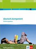 deutsch.kompetent. Ausgabe für Nordrhein-Westfalen. Schülerbuch Einführungsphase 10. Klasse