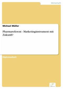 Pharmareferent - Marketinginstrument mit Zukunft? (eBook, PDF) - Müller, Michael
