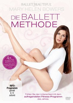 Mary Helen Bowers - Die Ballett Methode - Bowers,Mary Helen