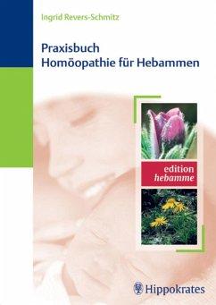 Praxisbuch Homöopathie für Hebammen (eBook, ePUB) - Revers-Schmitz, Ingrid