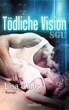 Tödliche Vision - Gibbs, Lisa