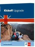 Kickoff Upgrade. Schülerbuch. Nordrhein-Westfalen