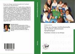 Prise en charge institutionnelle de l enfant sévèrement dysphasique