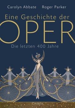 Eine Geschichte der Oper (eBook, ePUB) - Parker, Roger; Abbate, Carolyn