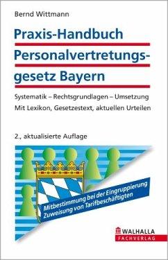 Praxis-Handbuch Personalvertretungsgesetz Bayern (eBook, ePUB) - Wittmann, Bernd