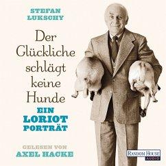 Der Glückliche schlägt keine Hunde (MP3-Download) - Lukschy, Stefan