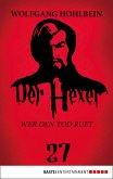 Wer den Tod ruft / Der Hexer Bd.27 (eBook, ePUB)