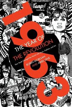 1963: The Year of the Revolution (eBook, ePUB) - Leve, Ariel; Morgan, Robin
