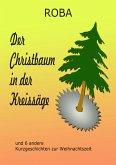Der Christbaum in der Kreissäge (eBook, ePUB)