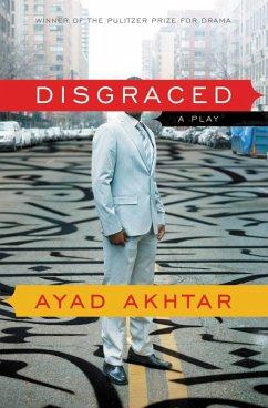 Disgraced (eBook, ePUB) - Akhtar, Ayad