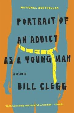 Portrait of an Addict as a Young Man (eBook, ePUB) - Clegg, Bill