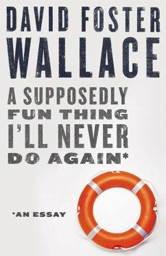 A Supposedly Fun Thing I'll Never Do Again: An Essay (Digital Original) (eBook, ePUB) - Wallace, David Foster