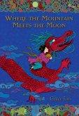 Where the Mountain Meets the Moon (eBook, ePUB)