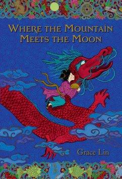 Where the Mountain Meets the Moon (eBook, ePUB) - Lin, Grace