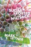 The Sugar Frosted Nutsack (eBook, ePUB)