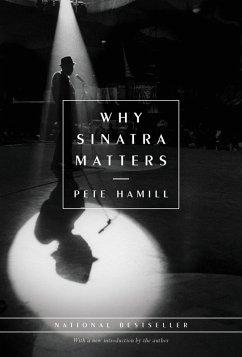 Why Sinatra Matters (eBook, ePUB) - Hamill, Pete