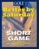 Better by Saturday (TM) - Short Game (eBook, ePUB)
