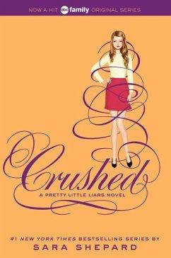 Pretty Little Liars 13: Crushed - Shepard, Sara
