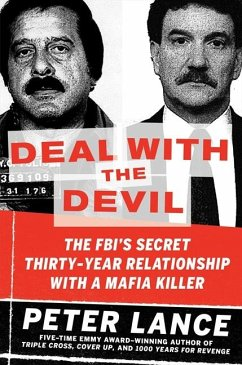Deal with the Devil: The Fbi's Secret Thirty-Year Relationship with a Mafia Killer - Lance, Peter