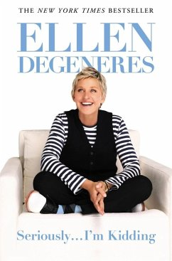 Seriously...I'm Kidding (eBook, ePUB) - Degeneres, Ellen