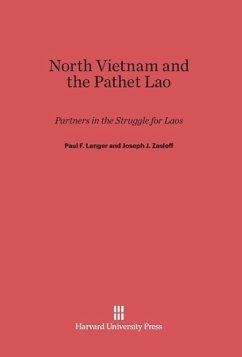 North Vietnam and the Pathet Lao - Langer, Paul F.; Zasloff, Joseph J.