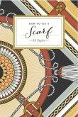 How to Tie a Scarf (eBook, ePUB)