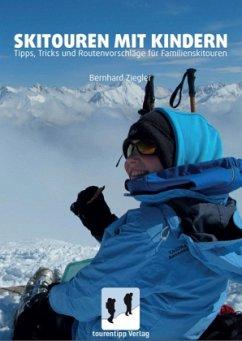 Skitouren mit Kindern - Ziegler, Bernhard