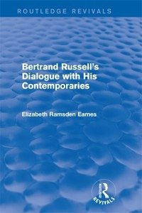 Bertrand Russell's Dialogue with His Contemporaries (Routledge Revivals) (eBook, ePUB)