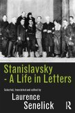 Stanislavsky: A Life in Letters (eBook, ePUB)
