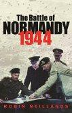 The Battle of Normandy 1944 (eBook, ePUB)