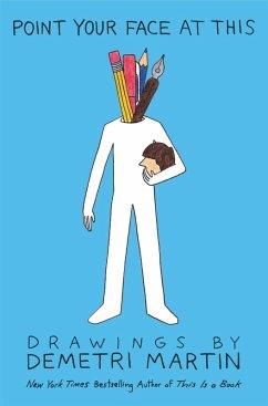 Point Your Face at This (eBook, ePUB) - Martin, Demetri