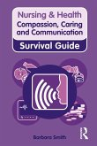 Nursing & Health Survival Guide: Compassion, Caring and Communication (eBook, ePUB)