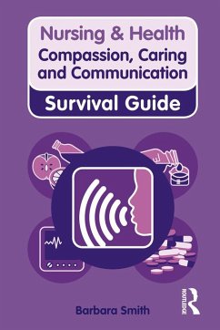 Nursing & Health Survival Guide: Compassion, Caring and Communication (eBook, ePUB) - Smith, Barbara