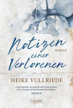 NOTIZEN EINER VERLORENEN (eBook, ePUB) - Vullriede, Heike