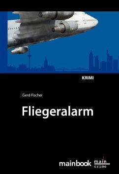 Fliegeralarm: Frankfurter-Fluglärm-Krimi (eBook, ePUB)