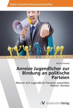 Anreize Jugendlicher zur Bindung an politische Parteien