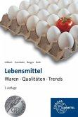 Lebensmittel - Waren, Qualitäten, Trends