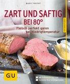 Zart und saftig bei 80° - neue Rezepte (eBook, ePUB)