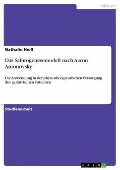 Das Salutogenesemodell nach Aaron Antonovsky